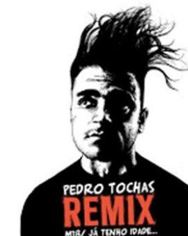 Pedro Tochas – Remix M18 / Já Tenho Idade Para Ter Juízo